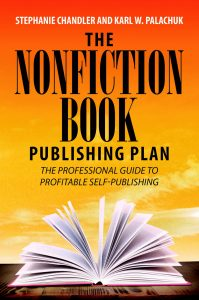 The Nonfiction Book Publishing Plan by Stephanie Chandler Karl Palachuk
